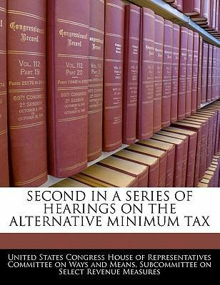Second in a Series of Hearings on the Alternative Minimum Tax