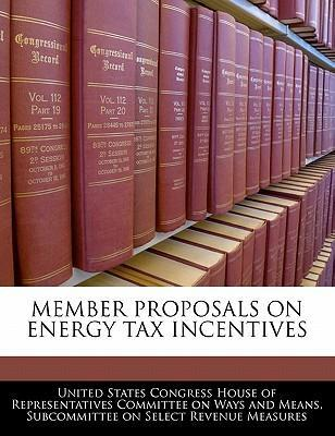 Member Proposals on Energy Tax Incentives