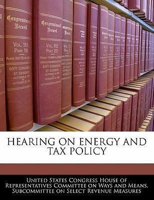 Hearing on Energy and Tax Policy