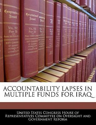 Accountability Lapses in Multiple Funds for Iraq