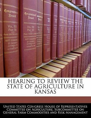 Hearing to Review the State of Agriculture in Kansas