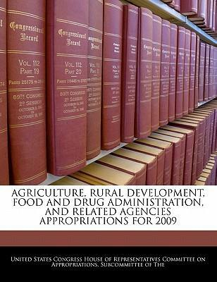 Agriculture, Rural Development, Food and Drug Administration, and Related Agencies Appropriations for 2009
