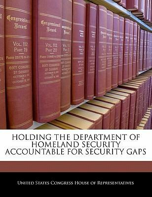Holding the Department of Homeland Security Accountable for Security Gaps