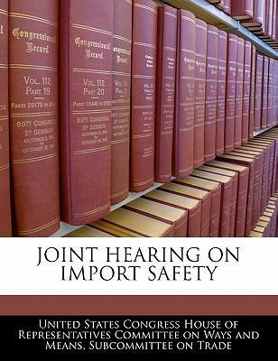 Joint Hearing on Import Safety