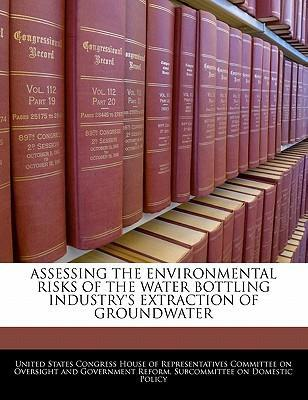 Assessing the Environmental Risks of the Water Bottling Industry's Extraction of Groundwater
