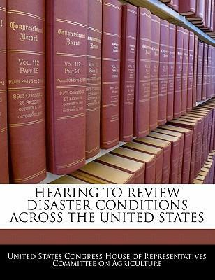 Hearing to Review Disaster Conditions Across the United States