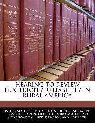 Hearing to Review Electricity Reliability in Rural America