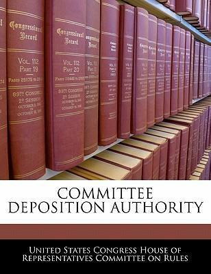 Committee Deposition Authority