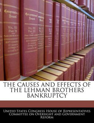 The Causes and Effects of the Lehman Brothers Bankruptcy