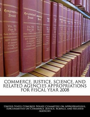 Commerce, Justice, Science, and Related Agencies Appropriations for Fiscal Year 2008
