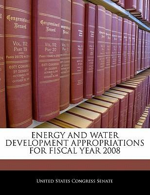 Energy and Water Development Appropriations for Fiscal Year 2008