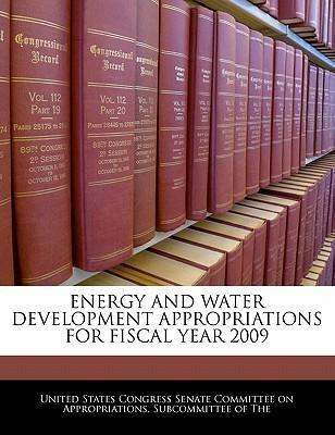 Energy and Water Development Appropriations for Fiscal Year 2009