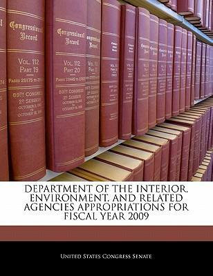Department of the Interior, Environment, and Related Agencies Appropriations for Fiscal Year 2009
