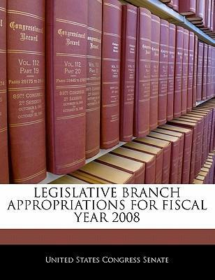 Legislative Branch Appropriations for Fiscal Year 2008
