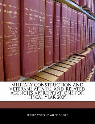 Military Construction and Veterans Affairs, and Related Agencies Appropriations for Fiscal Year 2009