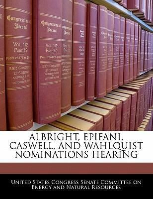 Albright, Epifani, Caswell, and Wahlquist Nominations Hearing