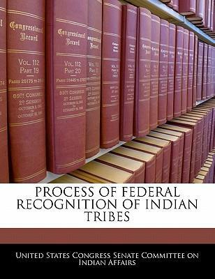 Process of Federal Recognition of Indian Tribes