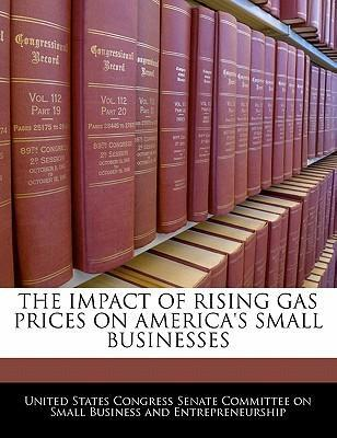 The Impact of Rising Gas Prices on America's Small Businesses