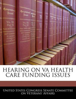Hearing on Va Health Care Funding Issues