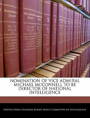 Nomination of Vice Admiral Michael McConnell to Be Director of National Intelligence