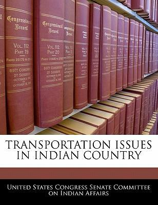 Transportation Issues in Indian Country