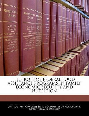 The Role of Federal Food Assistance Programs in Family Economic Security and Nutrition