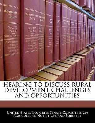 Hearing to Discuss Rural Development Challenges and Opportunities