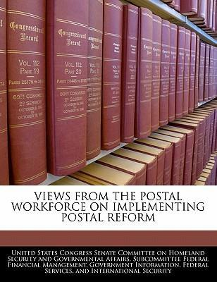 Views from the Postal Workforce on Implementing Postal Reform