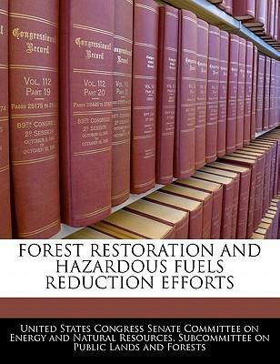 Forest Restoration and Hazardous Fuels Reduction Efforts