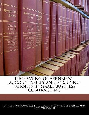 Increasing Government Accountabilty and Ensuring Fairness in Small Business Contracting