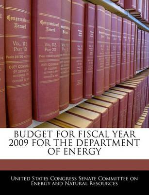 Budget for Fiscal Year 2009 for the Department of Energy