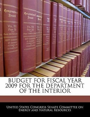 Budget for Fiscal Year 2009 for the Department of the Interior