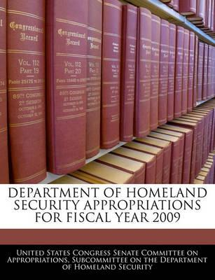 Department of Homeland Security Appropriations for Fiscal Year 2009