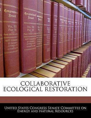 Collaborative Ecological Restoration