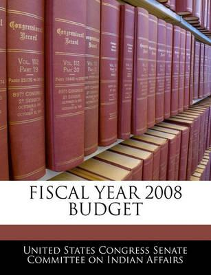 Fiscal Year 2008 Budget