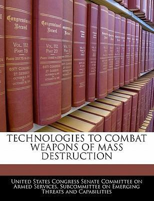 Technologies to Combat Weapons of Mass Destruction