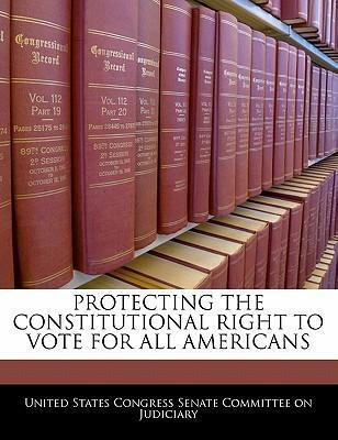 Protecting the Constitutional Right to Vote for All Americans