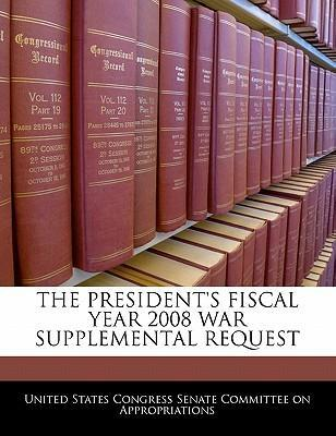 The President's Fiscal Year 2008 War Supplemental Request