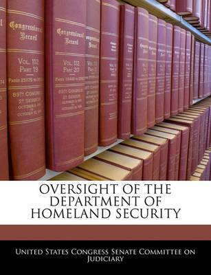 Oversight of the Department of Homeland Security