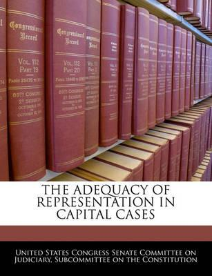 The Adequacy of Representation in Capital Cases