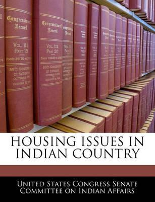 Housing Issues in Indian Country