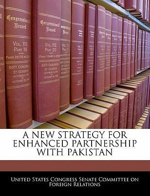 A New Strategy for Enhanced Partnership with Pakistan