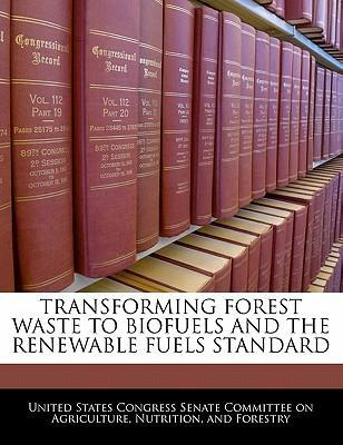 Transforming Forest Waste to Biofuels and the Renewable Fuels Standard