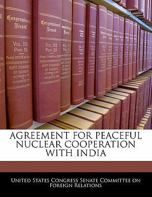 Agreement for Peaceful Nuclear Cooperation with India
