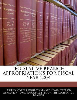 Legislative Branch Appropriations for Fiscal Year 2009