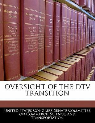 Oversight of the DTV Transition