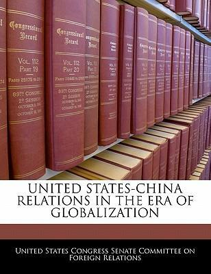 United States-China Relations in the Era of Globalization