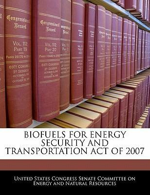 Biofuels for Energy Security and Transportation Act of 2007
