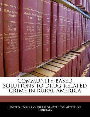 Community-Based Solutions to Drug-Related Crime in Rural America