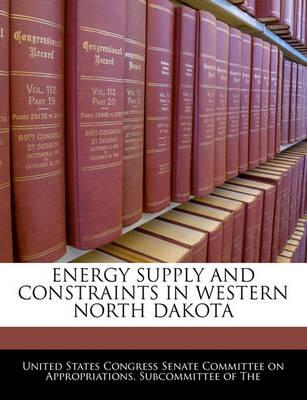 Energy Supply and Constraints in Western North Dakota